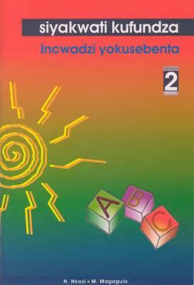 Siyakwati kufundza: Gr 2: Workbook