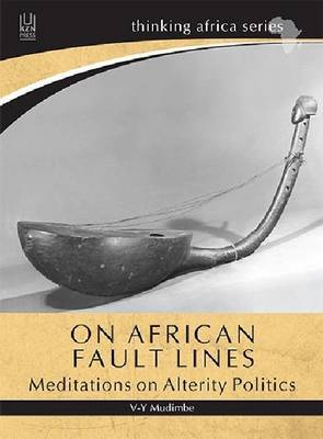 On African fault lines: Meditations on alterity politics