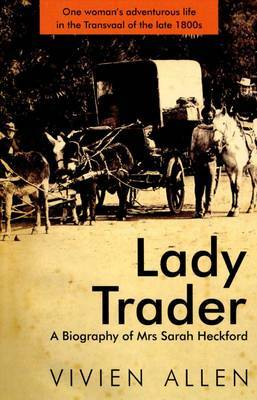 Lady Trader: A Biography of Mrs Sarah Heckford