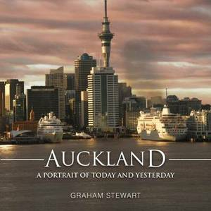 Auckland: A Portrait of Today and Yesterday