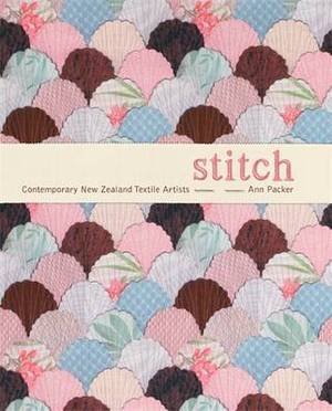 Stitch: Textile Art in New Zealand