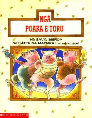 Nga Poaka e Toru (Three Little Pigs): Maori Edition