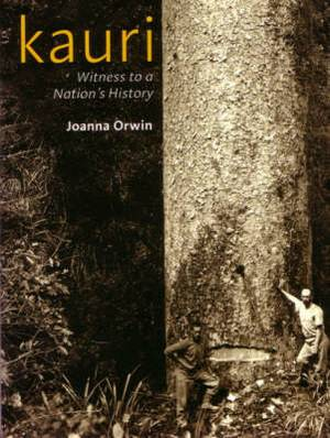 Kauri: Witness to a Nation's History