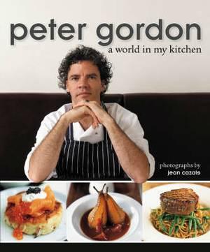 Peter Gordon: A World in My Kitchen