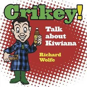 Crikey!: Talk About Kiwiana