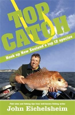 Top Catch: Hook Up New Zealand's Top 12 Species