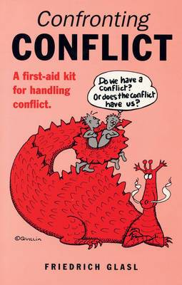 Confronting Conflict: First-aid Kit for Handling Conflict, A