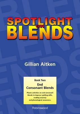 Spotlight on Blends Book 2: End Consonant Blends