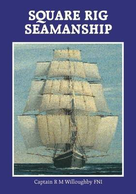 Square Rig Seamanship: For Masters, Mates and Crew with Some Design Data for Naval Architects