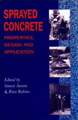 Sprayed Concrete: Properties, Design and Application