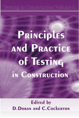 Principles and Practice of Testing in Construction: v.1