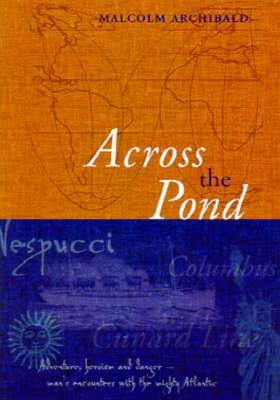 Across the Pond: An Introduction to the Nautical History of the North Atlantic