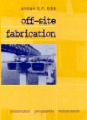 Off-site Fabrication: Pre-fabrication, Pre-assembly and Modularisation