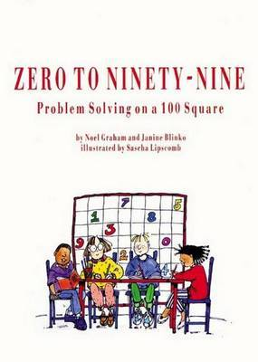 Zero to Ninety Nine: Problem Solving on a Hundred Square