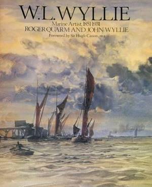 W.L.Wyllie: Marine Artist, 1851-1931
