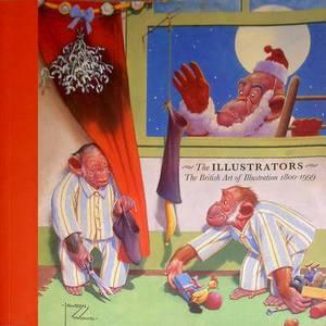 The Illustrators: The British Art of Illustration, 1800-1999
