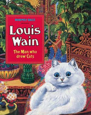 Louis Wain: the Man Who Drew Cats