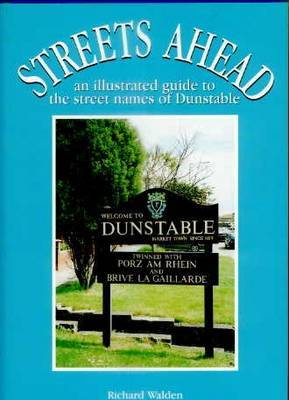 Streets Ahead: An Illustrated Guide to the Secret Names of Dunstable
