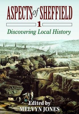 Aspects of Sheffield: Discovering Local History: v. 1