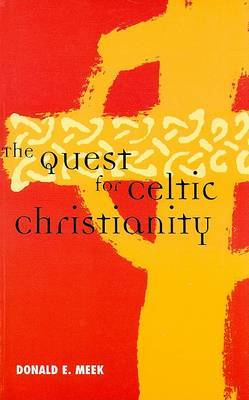 The Quest for Celtic Christianity