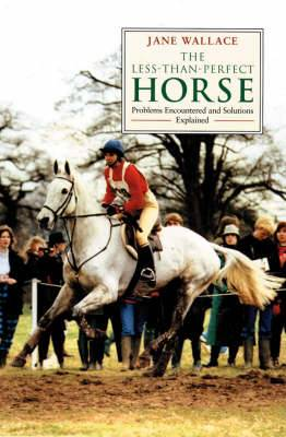 Less Than Perfect Horse: Problems Encountered and Solutions Explained