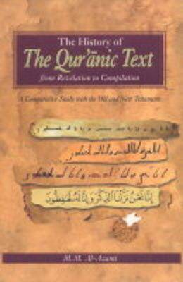 The History of the Quranic Text, from Revelation to Compilation: A Comparative Study with the Old and New Testaments