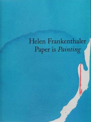 Helen Frankenthaler: Paper is Painting