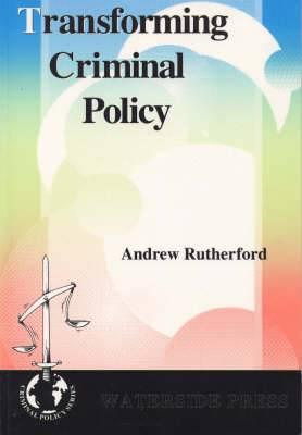 Transforming Criminal Policy: Spheres of Influence in the USA, The Netherlands and England and Wales During the 1980's