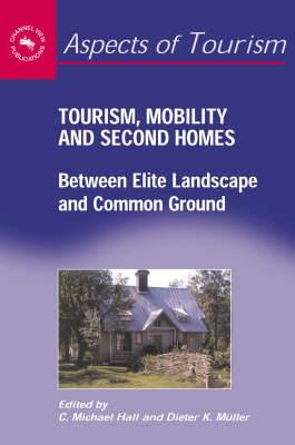 Tourism,Mobility and Second Homes: Between Elite Landscape and Common Ground