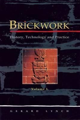 Brickwork: History, Technology and Practice: v. 1