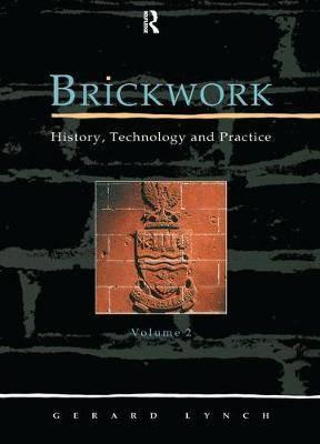 Brickwork: History, Technology and Practice: v.2