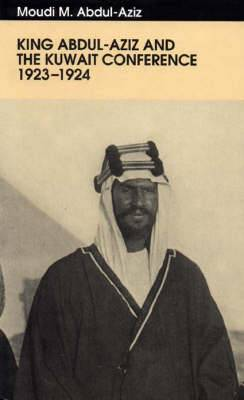 King Abdul-Aziz and the Kuwait Conference, 1923-24