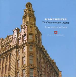 Manchester: The Warehouse Legacy: An Introduction and Guide