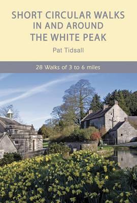 Short Circular Walks in and Around the White Peak