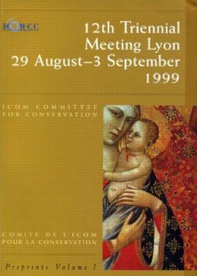 Icom Committee for Conservation, 12th Triennial Meeting, Lyon: Preprints