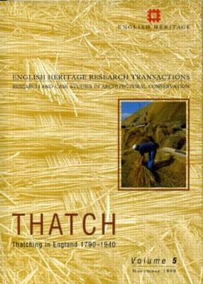 Thatch: Pt. 1: Thatching in England 1790-1940