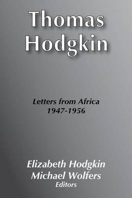 Thomas Hodgkin: Letters from Africa, 1947-56