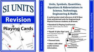 S.I. Units (revision) Playing Cards: Units, Symbols, Quantities, Equations & Abbreviations in Science, Technology, Engineering & Maths