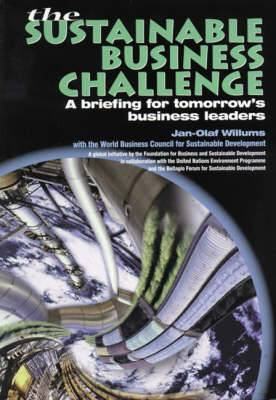 The Sustainable Business Challenge: A Briefing for Tomorrow's Business Leaders