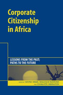 Corporate Citizenship in Africa: Lessons from the Past; Paths to the Future