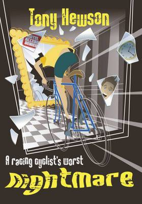 A Racing Cyclist's Worst Nightmare: And Other Stories of the Golden Age
