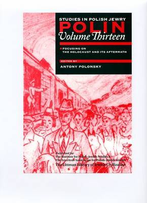 Polin Studies in Polish Jewry: v. 13: Holocaust and Its Aftermath