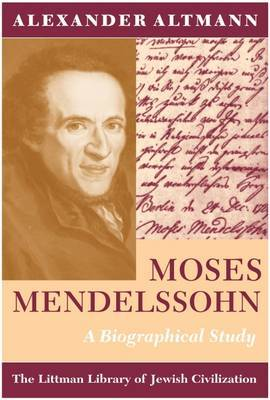 Moses Mendelssohn: A Biographical Study