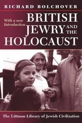 British Jewry and the Holocaust: With a New Introduction