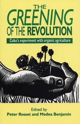 The Greening of the Revolution: Cuba's Experiment with Organic Agriculture