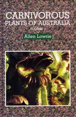 Carnivorous Plants of Australia: v. 3