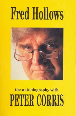 Fred Hollows: an Autobiography with Peter Corris