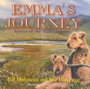 Emma's Journey: Spirits of the High Country: An Airedale Story