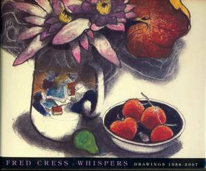 Fred Cress: Whispers - Drawings 1958-2007