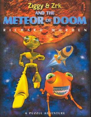 Ziggy and Zrk and the Meteor of Doom: A Puzzle Adventure